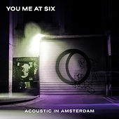 Acoustic in Amsterdam by You Me At Six