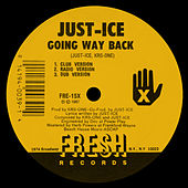 Going Way Back / Lyric Licking de Just-Ice
