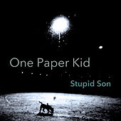 Stupid Son de One Paper Kid
