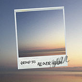All Over Again by Group 103