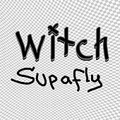Supafly de Witch