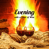Evening with a Glass of Wine by Various Artists