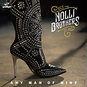 Any Man Of Mine di Nolli Brothers