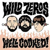 Well Cooked! by The Wild Zeros