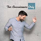 For Connoisseurs Only by Various Artists