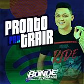 Pronto pra Trair by Bonde do Brasil