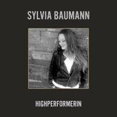Highperformerin de Sylvia Baumann