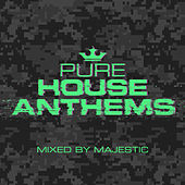 Pure House Anthems by Majestic