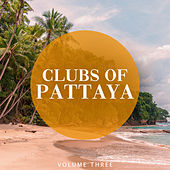 Clubs Of Pattaya, Vol. 3 (Bring Back The Vibes) by Various Artists