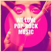 We Love Pop-Rock Music de The Camden Towners, Sassydee, Graham Blvd, Black Moon Lovers, Blinding Lights, Lady Diva, The Comptones, Knightsbridge, Chicano Brothers, CDM Project