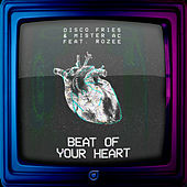 Beat Of Your Heart by Disco Fries