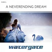 A Neverending Dream by Watergate
