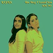 The Way I Loved You (RAC Mix) by Reyna