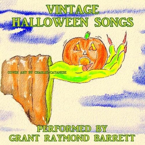 Vintage Halloween Songs by Grant Raymond Barrett