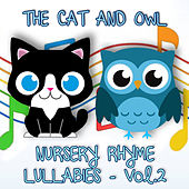 Nursery Rhyme Lullabies, Vol. 2 de The Cat and Owl