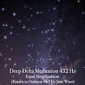Deep Delta Meditation 432 Hz: Equal Sleep Ambient von Binaural Beats