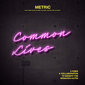 Common Lives by Metric