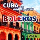 Cuba... And Its Music: Boleros, Vol. 6 de Various Artists