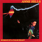 Woman Of A Calm Heart by Anne Hills