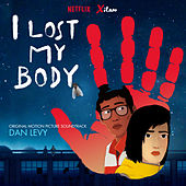 I Lost My Body (Original Motion Picture Soundtrack) de Dan Levy