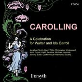 Carolling: A Celebration for Walter and Ida Carroll de Various Artists