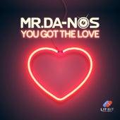 You Got the Love von Mr. Da-Nos