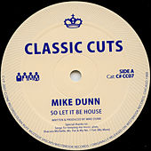 So Let it be House! by Mike Dunn