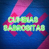 Cumbias Sabrositas by Various Artists