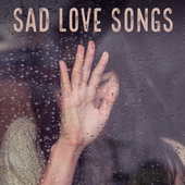 Sad Love Songs di Various Artists