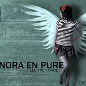 Feel The Force by Nora En Pure