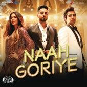 Naah Goriye (From