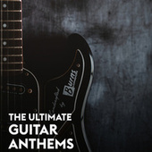 The Ultimate Guitar Anthems von Various Artists
