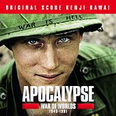 Apocalypse War of Worlds 1945 - 1991 (Music from the Original TV Series by Isabelle Clarke and Daniel Costelle) de 川井 憲次