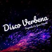 Disco Verbena by Orquesta la Gran Decada, Paco Aguilera, Sabor a..., Tonino, 101 Strings