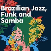 Brazilian Jazz, Funk and Samba von Various Artists