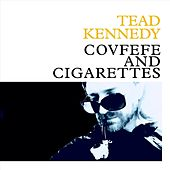 Covfefe and Cigarettes by Tead Kennedy