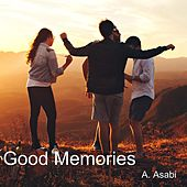 Good Memories by A. Asabi