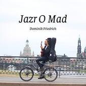 Jazr O Mad de Dominik Friedrich
