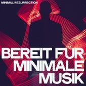 Bereit Für Minimale Musik (Minimal Resurrection) by Various Artists