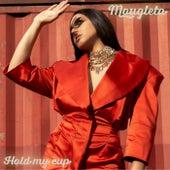 Hold My Cup von Mougleta