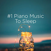 #1 Piano Music To Sleep by Einstein Baby Lullaby Academy