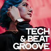 Tech & Beat Groove by Various Artists