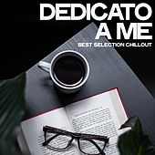 Dedicato a Me (Best Selection Chillout) by Various Artists