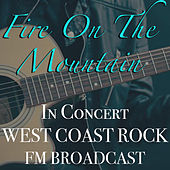 Fire On The Mountain In Concert West Coast Rock FM Broadcast de Various Artists
