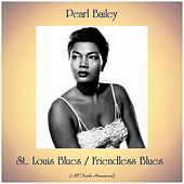 St. Louis Blues / Friendless Blues (All Tracks Remastered) de Pearl Bailey