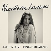 Lotta Love - Finest Moments by Nicolette Larson