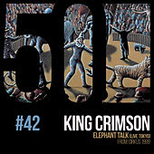 Elephant Talk (KC50, Vol. 42) (Live) de King Crimson