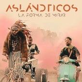 La Forma De Mirar by Los Aslándticos