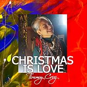 Christmas Is Love by Timmy Cruz