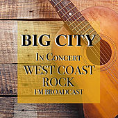 Big City In Concert West Coast Rock FM Broadcast von Various Artists